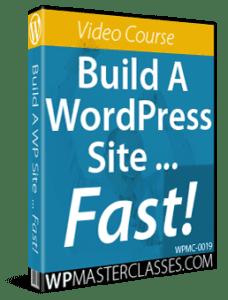 Build A WordPress Site Fast - WPMasterclasses.com