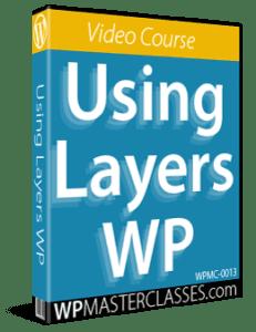 Using Layers WP - WPMasterclasses.com