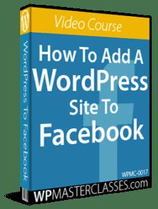 How To Add A WordPress Site To Facebook - WPMasterclasses.com