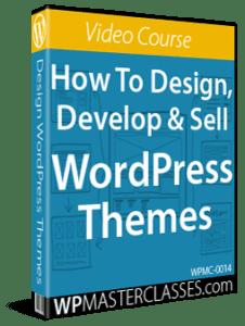 How To Design, Develop & Sell WordPress Themes - WPMasterclasses.com