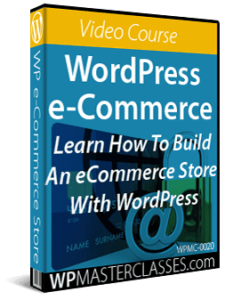 WordPress eCommerce - Learn How To Build An eCommerce Store With WordPress