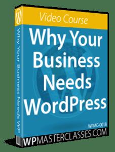 Why Your Business Needs WordPress - WPMasterclasses.com