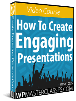 How To Create Engaging Presentations - WPMasterclasses.com
