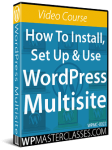 How To Install, Set Up & Use WordPress Multisite - WPMasterclasses.com