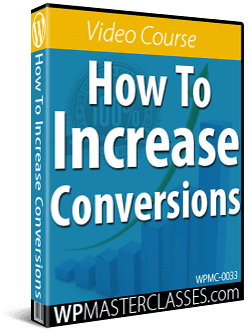 How To Increase Conversions - WPMasterclasses.com