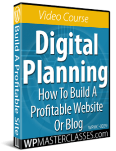 Digital Planning: How To Build A Profitable Website Or Blog - WPMasterclasses.com