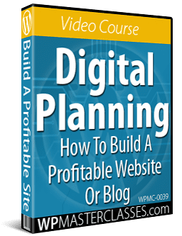 Digital Planning: How To Build A Profitable Website Or Blog - WPMasterclasses.com