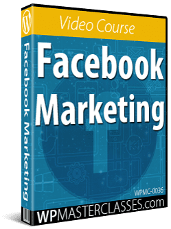 Facebook Marketing - WPMasterclasses.com
