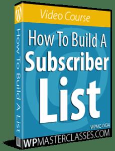 How To Build A Subscriber List - WPMasterclasses.com