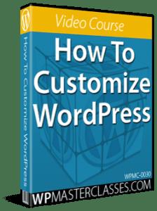 How To Customize WordPress - WPMasterclasses.com