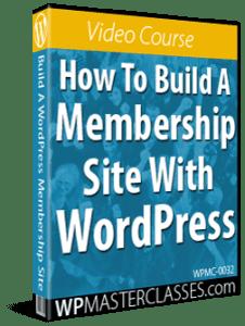 How To Build A Membership Site With WordPress - WPMasterclasses.com