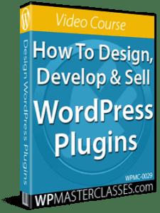 How To Design, Develop & Sell WordPress Plugins - WPMasterclasses.com