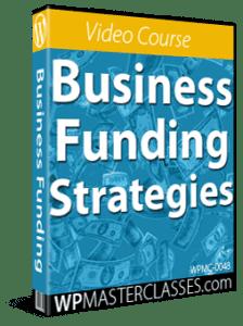 Business Funding Strategies - WPMasterclasses.com