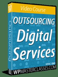 Outsourcing Digital Services - WPMasterclasses.com