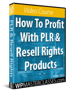 How To Profit With PLR & Resell Rights Products - WPMasterclasses.com
